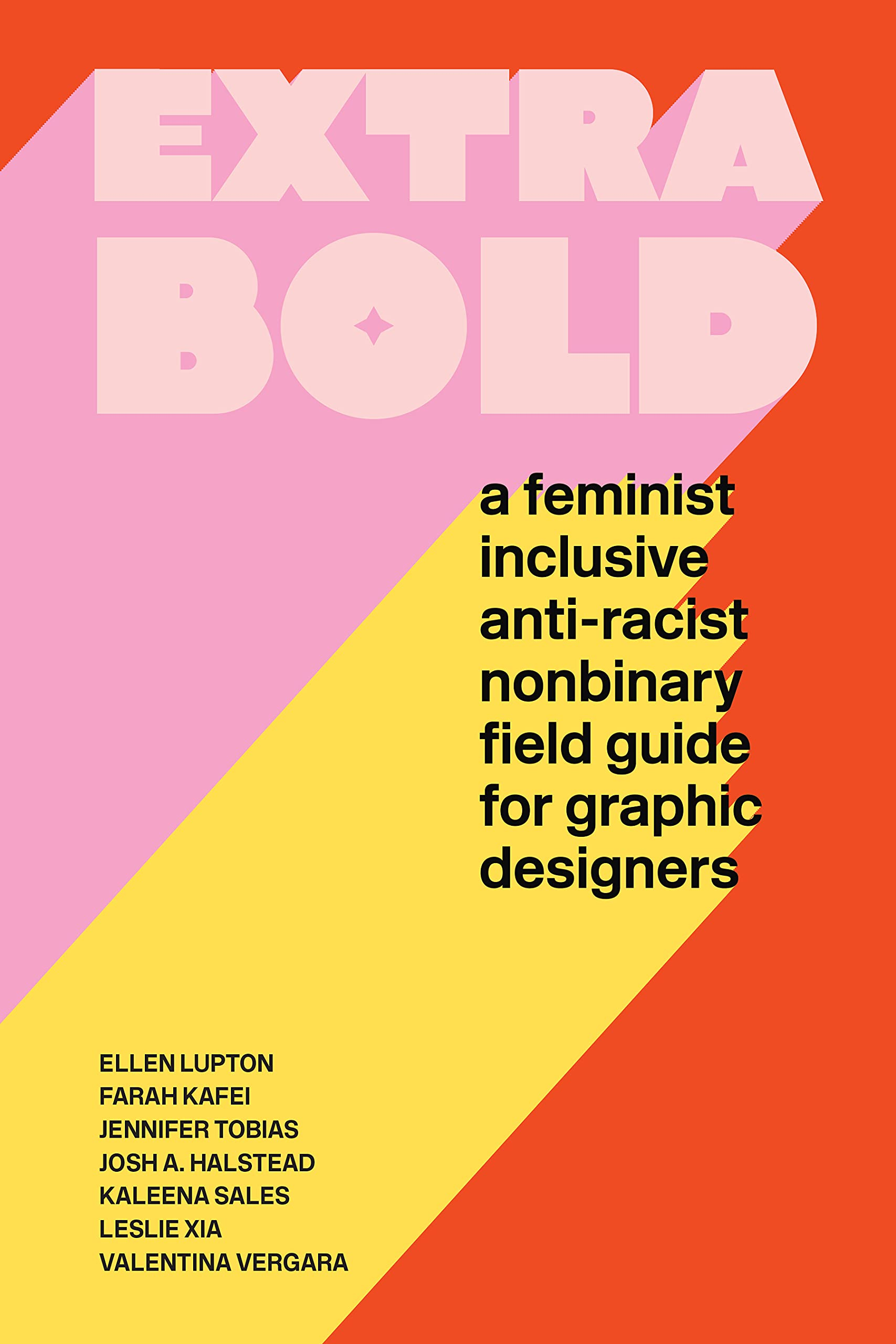 Cover from the 2021 book Extra Bold by Ellen Lupton and Jennifer Tobias